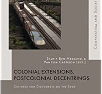 Colonial Extensions, Postcolonial Decentrings. Cultures and Discourses on the Edge – Peter Lang, 2017