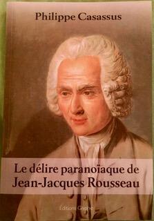 Le délire paranoiaque de Jean-Jacques Rousseau