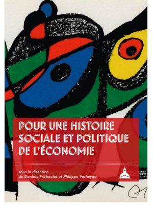 our une histoire sociale et politique de l'économie. Hommages à Michel Margairaz