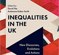 Inequalities in the UK: New Discourses, Evolutions and Actions – Emerald Publishing, 2017