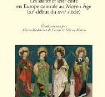 Les saints et leur culte en Europe centrale au Moyen Âge (XIe-début du XVIe siècle) – Turnhout, Brepols, 2017